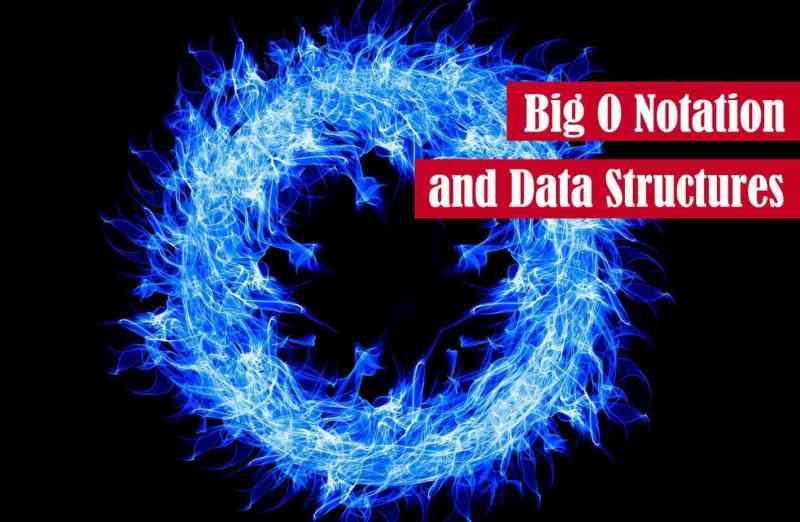 Big O Notation and Data Structures Featured Image