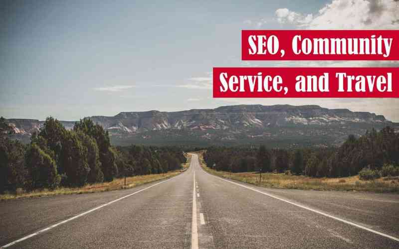 SEO, Community Service, and Travel Featured Image