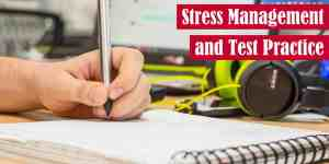 Stress Management and Test Practice