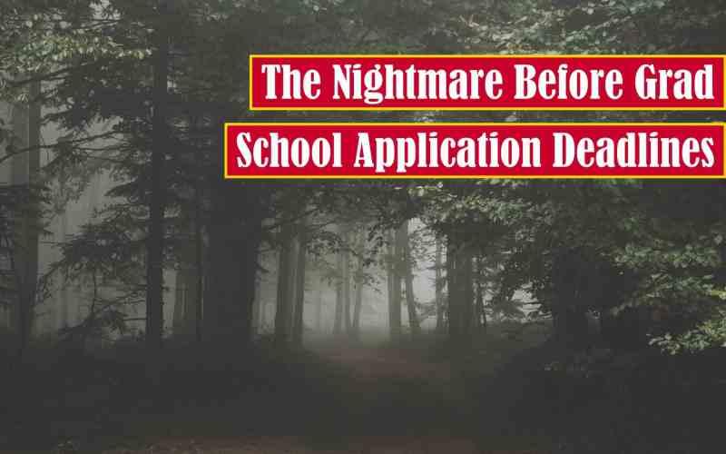 The Nightmare Before Grad School Application Deadlines Premium Featured Image