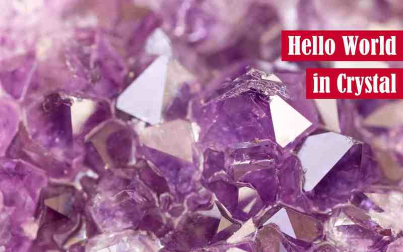 Hello World in Crystal Featured Image