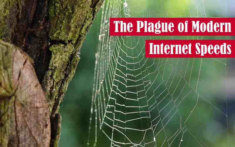 The Plague of Modern Internet Speeds Featured Image