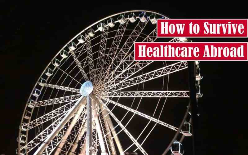How to Survive Healthcare Abroad Free Featured Image