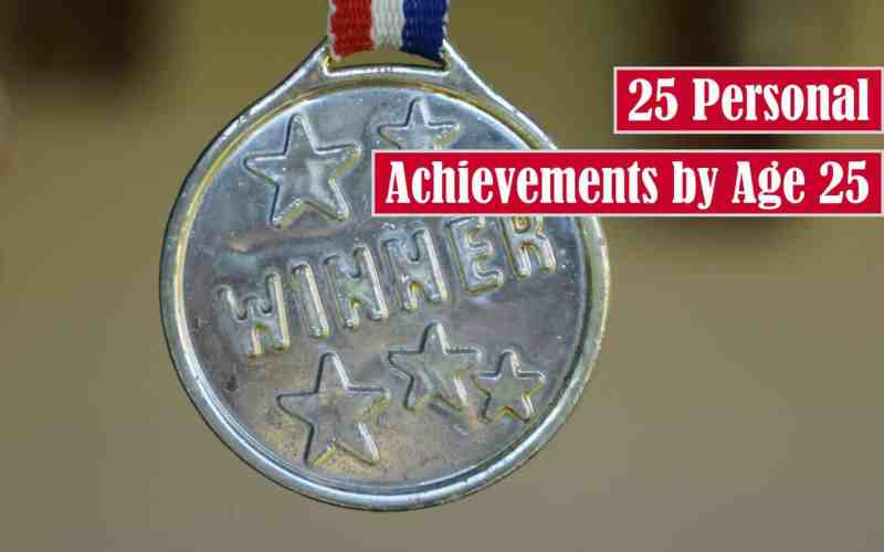 25 Personal Achievements by Age 25 Free Featured Image