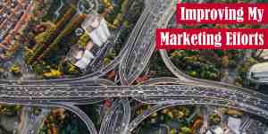 Improving My Marketing Efforts Featured Image
