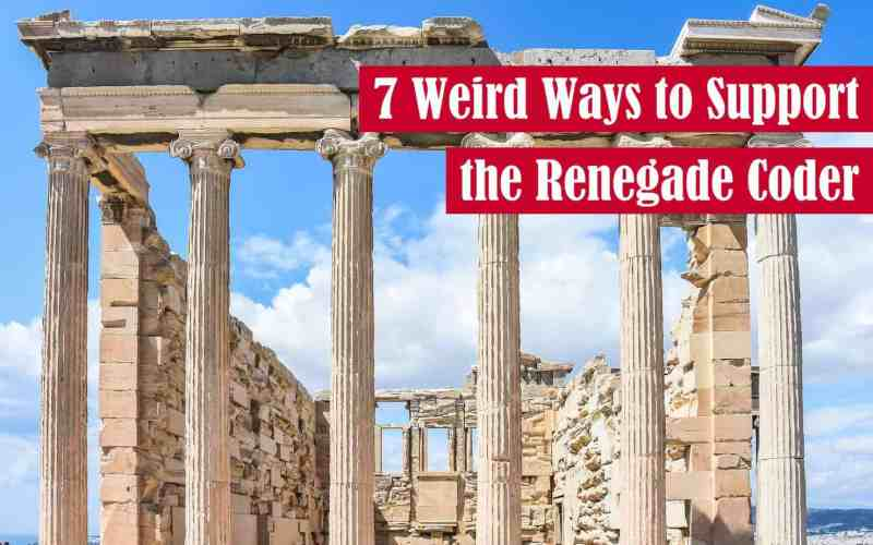 7 Weird Ways to Support The Renegade Coder Featured Image