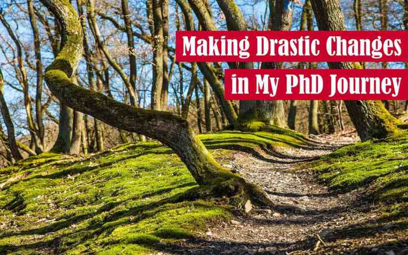 Making Drastic Changes in My PhD Journey Featured Image