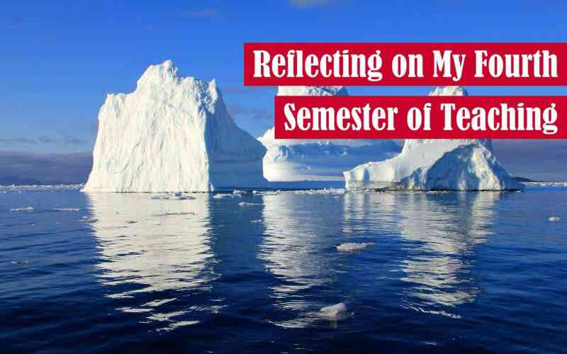 Reflecting on My Fourth Semester of Teaching Featured Image