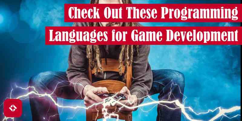 Check Out These Programming Languages for Game Development Featured Image