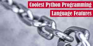 Coolest Python Programming Language Features Featured Image