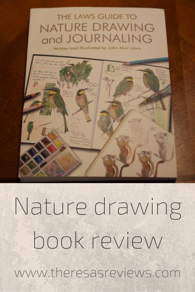 Review of The Laws Guide to Nature Drawing and Journaling, written and illustrated by John Muir Laws - Theresa's Reviews - www.theresasreviews.com