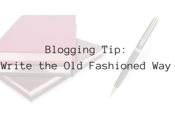 Blogging Tip: Write the Old Fashioned Way - Featuring @penheaven on Theresa's Reviews