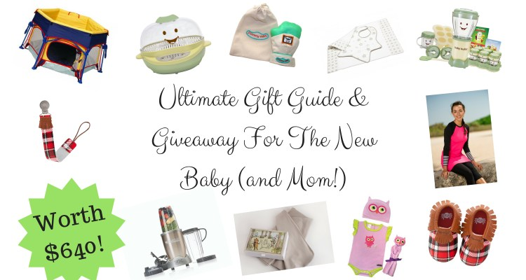 Holiday Gift Guide & Giveaway For The New Baby (and Mom!)