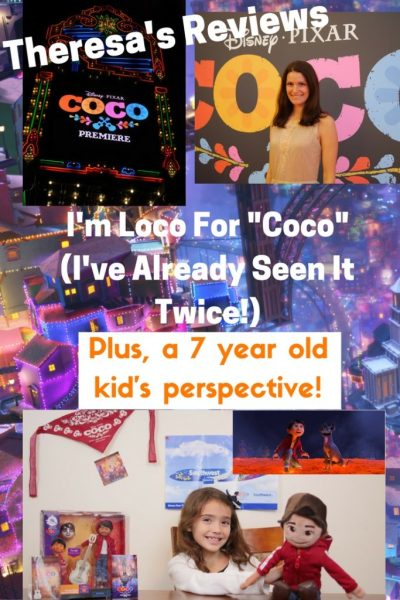Theresa's Reviews - I'm loco for Coco (I've already seen it twice!) Plus, a 7 year old kid's perspective!