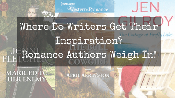 Where Do Writers Get Their Inspiration? Romance Authors Weigh In!