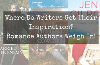 6_Where Do Writers Get Their Inspiration Romance Authors Weigh in