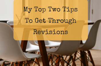 44_My Top Two Tips To Get Through Revisions