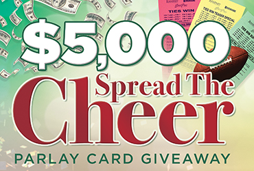 $5,000 Spread the Cheer Parlay Card Giveaway