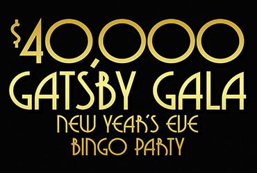 $40,000 Gatsby Gala New Year's Eve Bingo Party