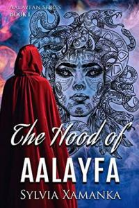 The Hood of Aalayfa | Sylvia Xamanka | Book Cover