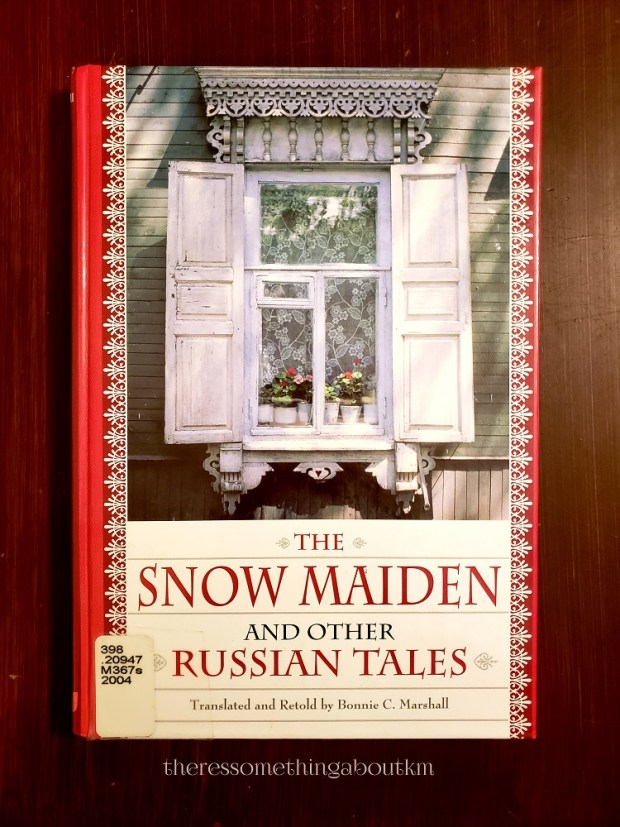 The Snow Maiden and Other Russian Tales | Bonnie C. Marshall | Book Cover
