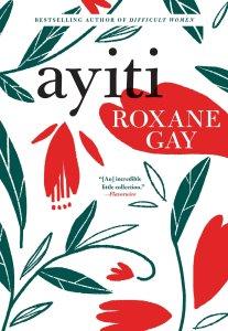 Book Cover | Ayiti | Roxane Gay