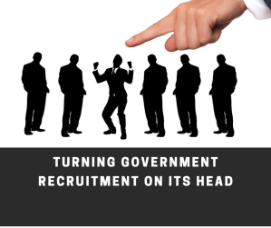 Turning Government Recruitment On Its Head