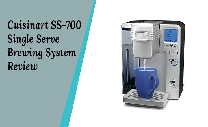 Cuisinart SS-700 Single Serve Brewing System Review