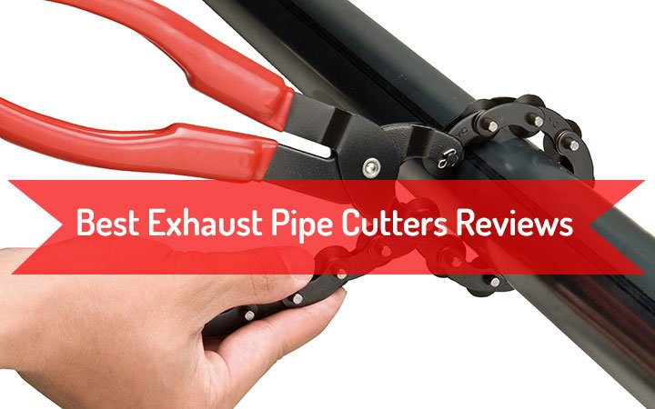 5 best exhaust pipe cutters reviews
