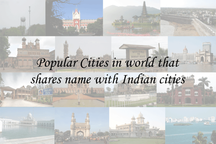 15 Cities in world that shares name with Indian cities