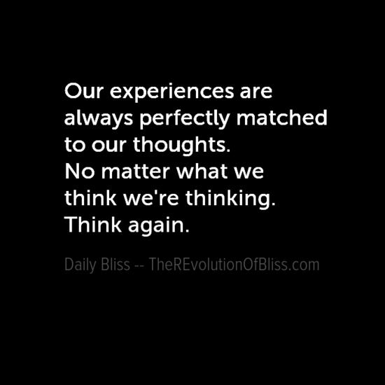 ourexperiencesare0aalwaysperfectlymatched0atoourthoughts0anomatterwhatwe0athinkwe27rethinking0athink-default