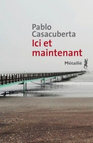http://editions-metailie.com/livre/ici-et-maintenant/
