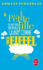 http://www.livredepoche.com/la-petite-fille-qui-avait-avale-un-nuage-grand-comme-la-tour-eiffel-romain-puertolas-9782253098676