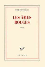http://www.gallimard.fr/Catalogue/GALLIMARD/Blanche/Les-ames-rouges