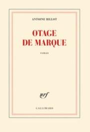 http://www.gallimard.fr/Catalogue/GALLIMARD/Blanche/Otage-de-marque