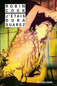 http://www.payot-rivages.net/livre_J-etais-Dora-Suarez-Robin-COOK_ean13_9782743636227.html
