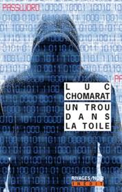http://www.payot-rivages.net/livre_Un-trou-dans-la-toile-Luc-CHOMARAT_ean13_9782743636319.html