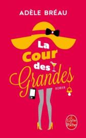 http://www.livredepoche.com/la-cour-des-grandes-adele-breau-9782253098614