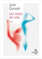 http://www.belfond.fr/livre/litterature-contemporaine/les-corps-de-lola-julie-gouaze