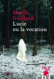 http://www.editions-heloisedormesson.com/livre/lucie-ou-la-vocation/