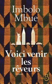 http://www.belfond.fr/livre/litterature-contemporaine/voici-venir-les-reveurs-imbolo-mbue