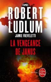 http://www.livredepoche.com/la-vengeance-de-janus-robert-ludlum-jamie-freveletti-9782253086291