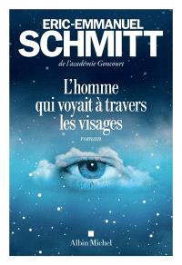 https://www.mollat.com/livres/12612/eric-emmanuel-schmitt-l-homme-qui-voyait-a-travers-les-visages