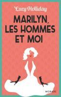 Marilyn, les hommes et moi