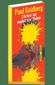 http://www.sonatine-editions.fr/livres/L-Acteur-qui-voulait-tuer-Staline.asp
