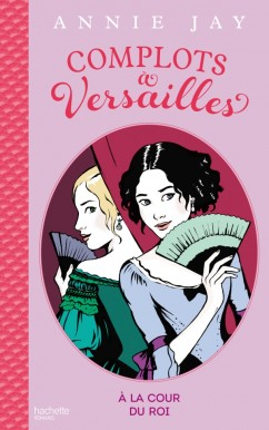 http://www.lecture-academy.com/livre/complots-a-versailles-tome-1/#.WI32pJLmXBI