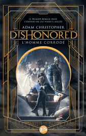 http://www.bragelonne.fr/livres/View/dishonored--l-homme-corrode-1