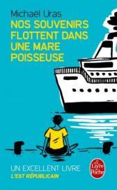 http://www.livredepoche.com/nos-souvenirs-flottent-dans-une-mare-poisseuse-michael-uras-9782253194477