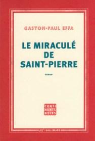 http://www.gallimard.fr/Catalogue/GALLIMARD/Continents-Noirs/Le-miracule-de-Saint-Pierre