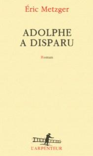 http://www.gallimard.fr/Catalogue/GALLIMARD/L-Arpenteur/Adolphe-a-disparu